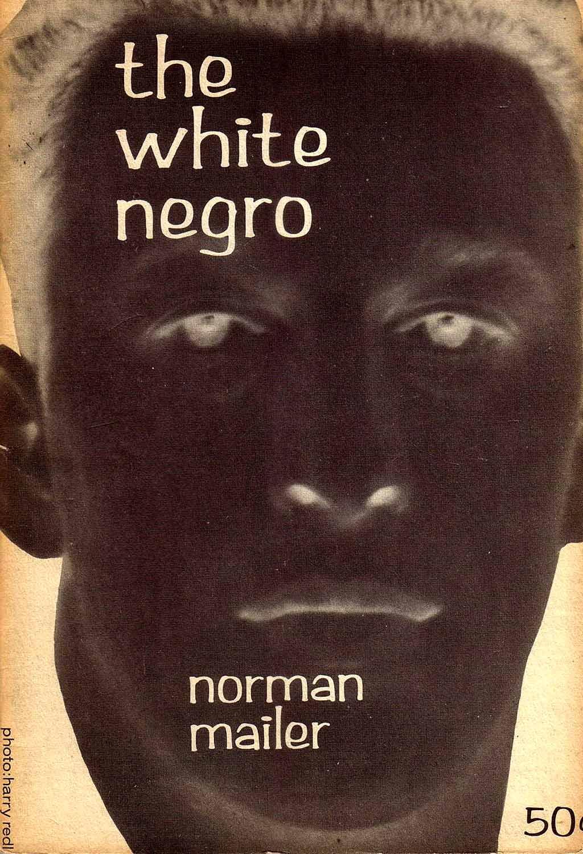 ノーマン・メイラー著「ホワイト・ニグロ」
